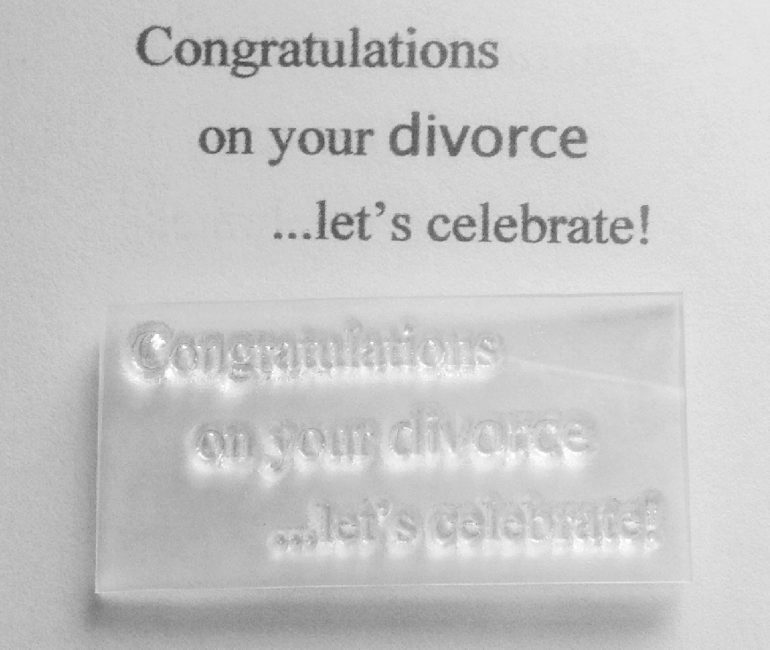 Congratulations on your Divorce