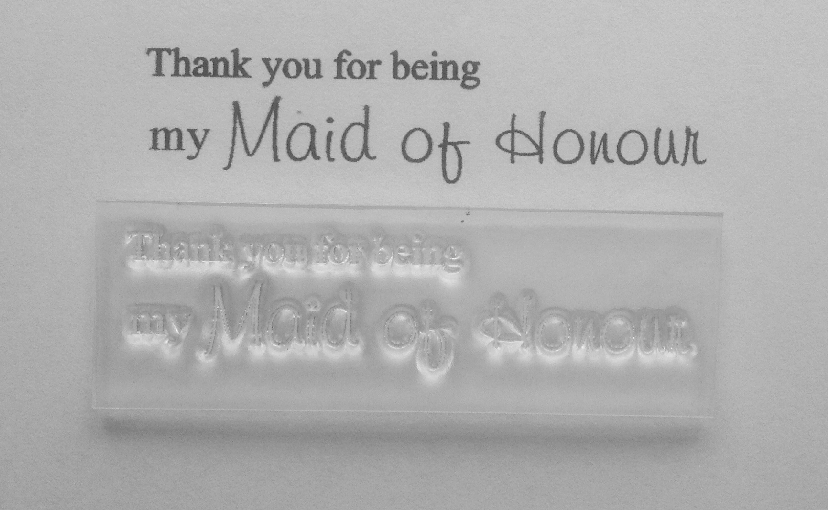 Thank you for being my Maid of Honour, stamp
