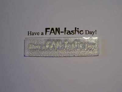 Text stamp, Have a FAN-tastic Day!