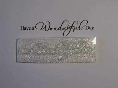 Have a Wonderful Day script stamp