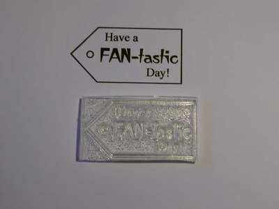 Tag stamp, Have a FAN-tastic Day!