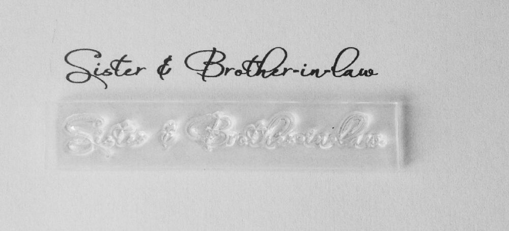 Sister & Brother in law, script stamp