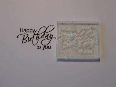Happy Birthday to You, little script stamp