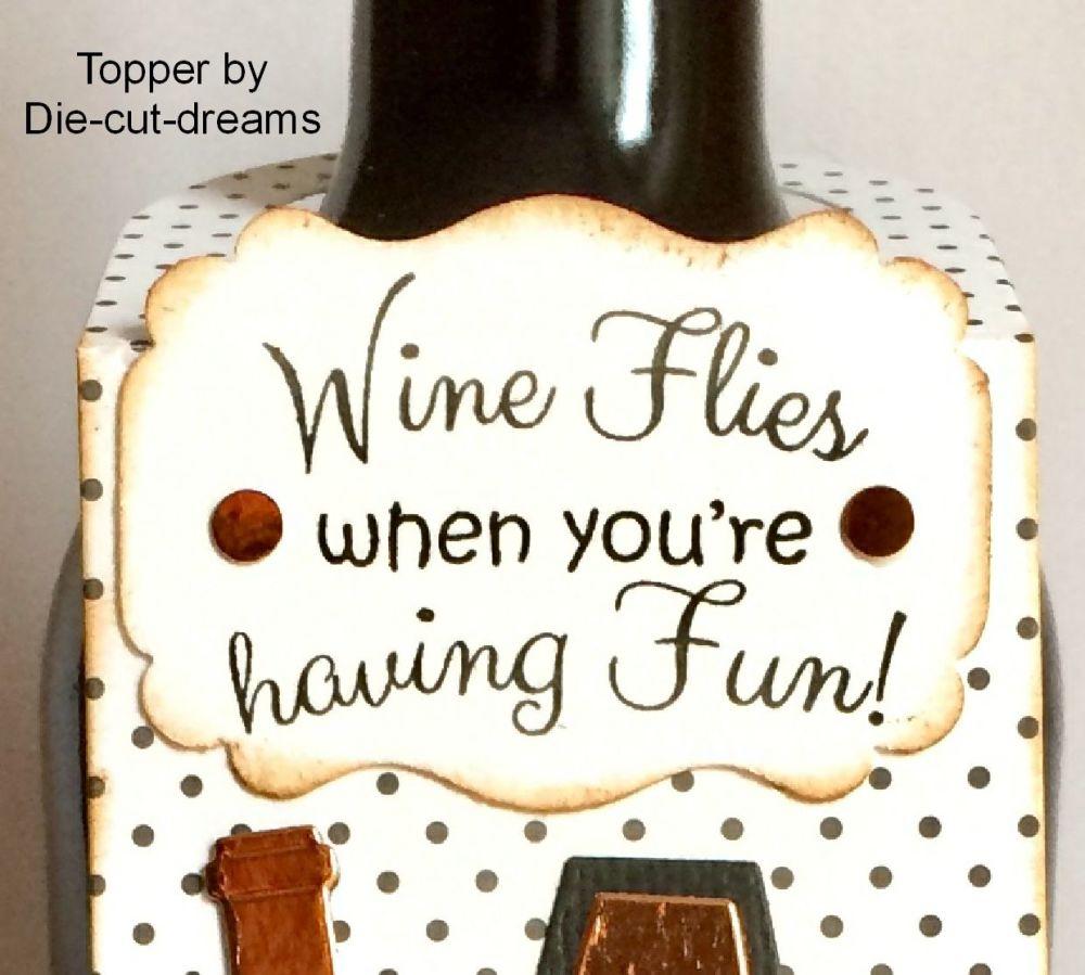 Wine Flies when you're having Fun!