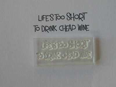 Life's too short to drink cheap wine, stamp
