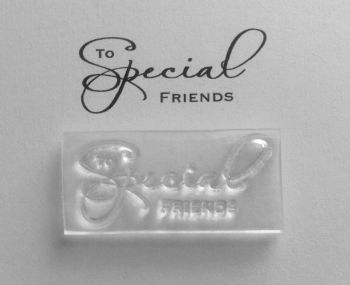 To Special Friends, script stamp