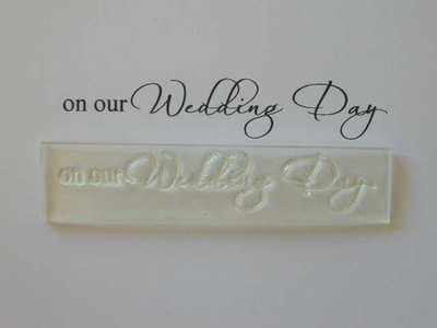 On our Wedding Day, script stamp