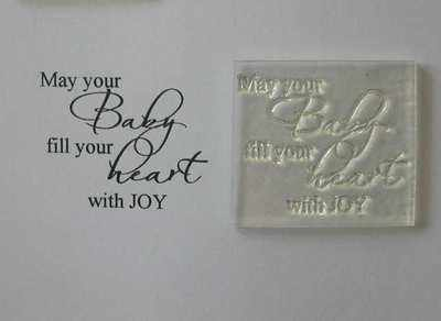 May your Baby fill your Heart with Joy, clear stamp