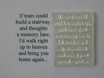 If tears could build a stairway, verse stamp