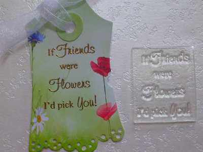 If Friends were Flowers, little verse stamp