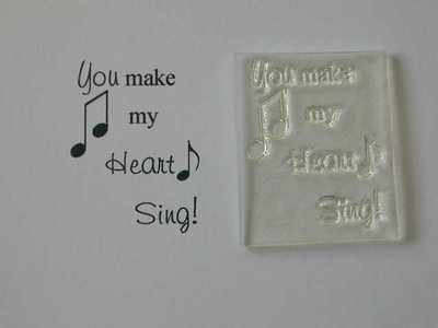 You make my heart sing! little verse stamp