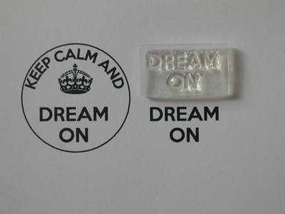 Dream on, for Keep Calm and, stamps