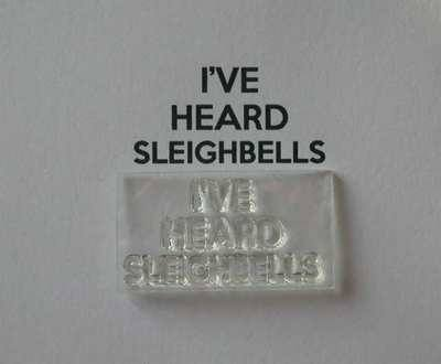 I've heard Sleighbells stamp