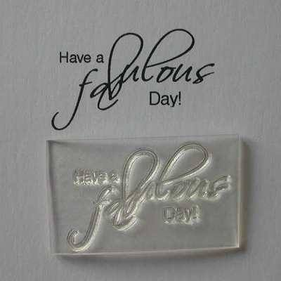 Have a Fabulous Day! script stamp