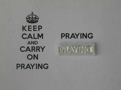 Praying stamp for Keep Calm and Carry on