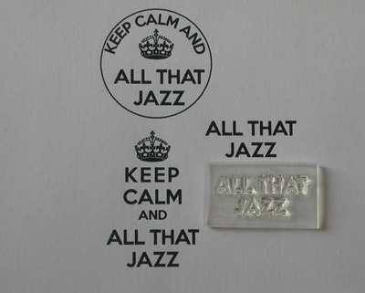 All that Jazz, for Keep Calm and... stamp