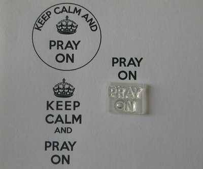Pray On, for Keep Calm stamp