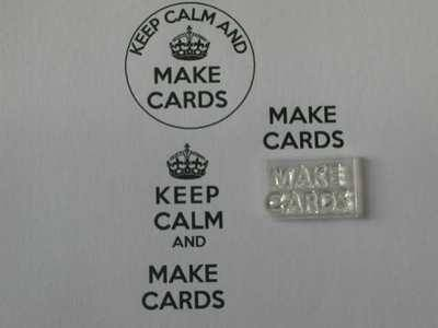 Make Cards, for Keep Calm stamp