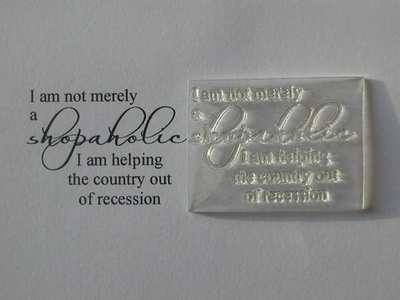 I am not merely a Shopaholic, clear stamp