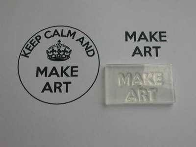 Make Art, for Keep Calm and, stamps