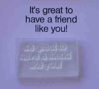 It's great to have a friend like you!