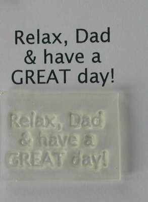 Relax, Dad & have a GREAT Day!