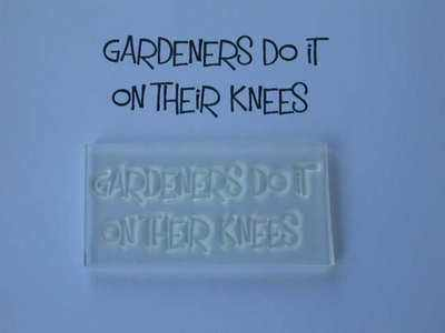 Gardeners do it on their knees