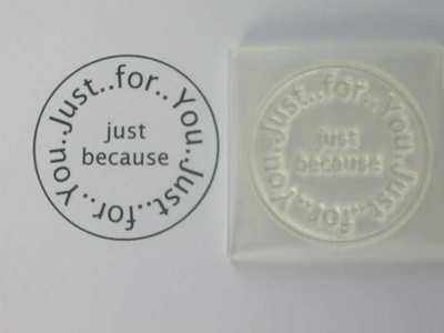 Just for You, just because, circle stamp