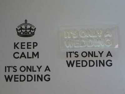 It's only a Wedding, for Keep Calm, stamp
