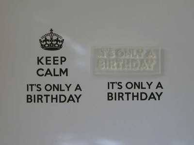 It's only a Birthday, for Keep Calm, stamp