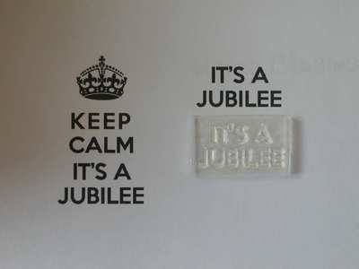 It's a Jubilee, for Keep Calm, stamp