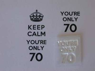 You're only 70 for Keep Calm stamp