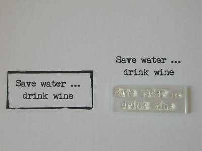 Save water, drink wine, typewriter font stamp