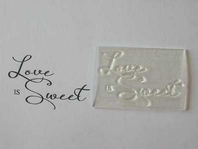 Love is Sweet, script stamp