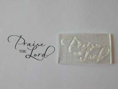 Praise the Lord, script stamp