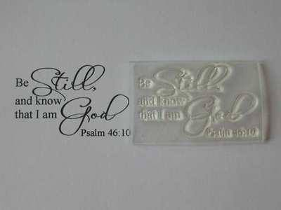 Be Still, script stamp Psalm 46:10