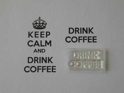 Drink Coffee, for Keep Calm and, stamp