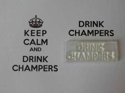 Drink Champers, for Keep Calm and, stamp