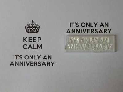 It's only an Anniversary for Keep Calm stamp