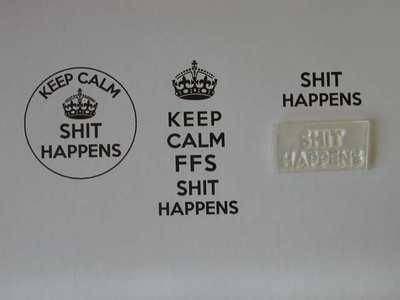 Shit Happens, for Keep Calm stamp