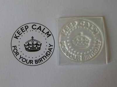 Keep Calm for your birthday circle stamp