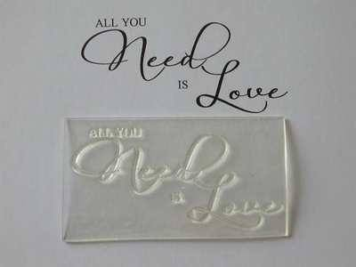 All you need is Love, large script stamp