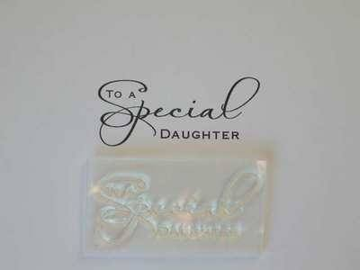 To a Special Daughter, script stamp