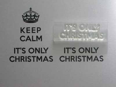 It's only Christmas, for Keep Calm, stamp