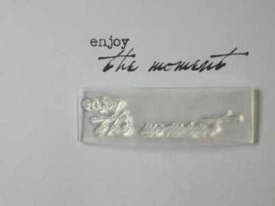 Enjoy the Moment sentiment stamp