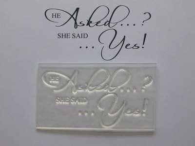 He asked, she said yes script stamp
