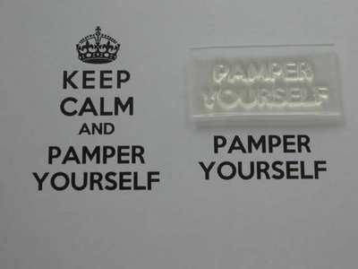 Pamper Yourself, for Keep Calm and, stamp