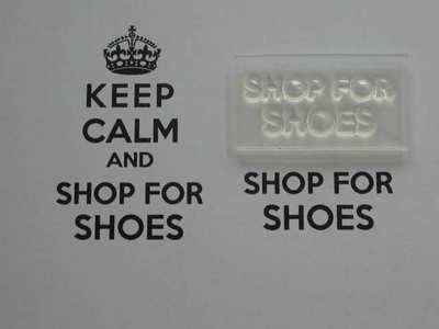 Shop for Shoes, for Keep Calm and, stamp