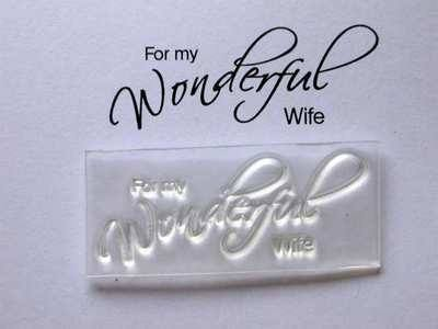 For my Wonderful Wife, script stamp