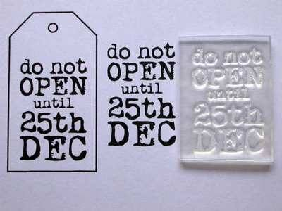 Do not open until 25th Dec, stamp for Christmas tags